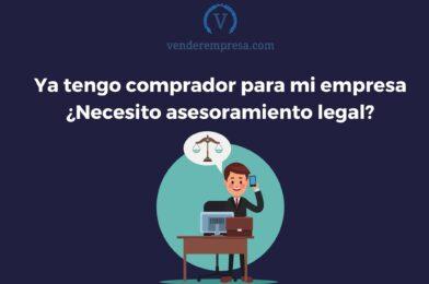 He encontrado comprador para para mi empresa, ¿Necesito asesoramiento legal?