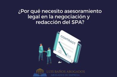 ¿Por qué necesitas asesoramiento legal en la negociación y redacción del SPA?